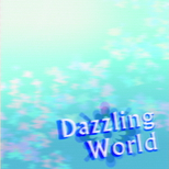 09_05_dazzling_world.png